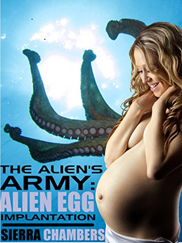 (The Alien's Army: Alien Egg Implantation (Instant)