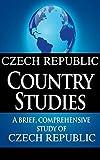 CZECH REPUBLIC Country Studies: A brief, comprehensive study of Czech Republic