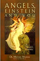 Angels, Einstein and You : A Healer's Journey Paperback