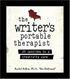 The Writer's Portable Therapist: 25 Sessions to a Creativity Cure