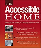 The Accessible Home, Editors of Creative Publishing Internati, The Editors of Creative Publishing international, 1589230612