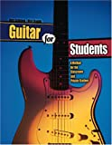 Guitar for Students : A Method for the Classroom and Private Student, Stoubis, Nick and Schmunk, Richard, 0757525172