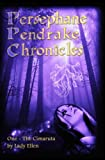 The Persephane Pendrake Chronicles: One - The Cimaruta