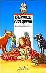 Vétérinaire, Tome 1 : Vétérinaire c'est super ! par Desplat-Duc