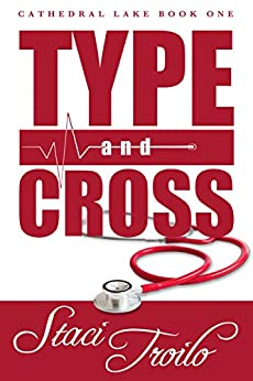 Type and Cross (Cathedral Lake Book 1) by [Troilo, Staci]