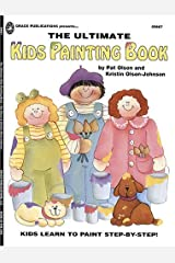 The Ultimate Kids Painting Book