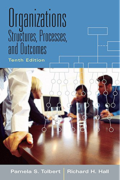 Amazon Com Organizations Structures Processes And Outcomes Ebook Tolbert Pamela S Hall Richard H Kindle Store