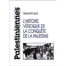 HISTOIRE VÉRIDIQUE DE LA CONQUÊTE DE LA PALESTINE (L') : PRINTEMPS 1998