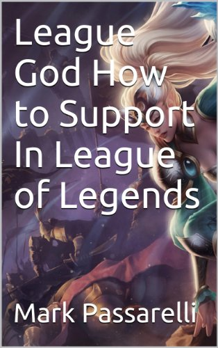 League God How to Support In League of Legends