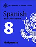 FSI Platiquemos Spanish Levels 1 - 8 : Multilingual Books Language Course, Casteel, Don, 1582142858