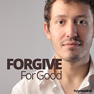 Forgive for Good Hypnosis Speech