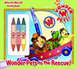 Wonder Pets to the Rescue! (Wonder Pets!) (Write-On/Wipe-Off Activity Book)