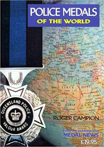 Download online Police Medals of the World: A Guide to the Most Collected Awards from Around the Globe PDF, azw (Kindle), ePub