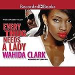 Every Thug Needs a Lady | Wahida Clark