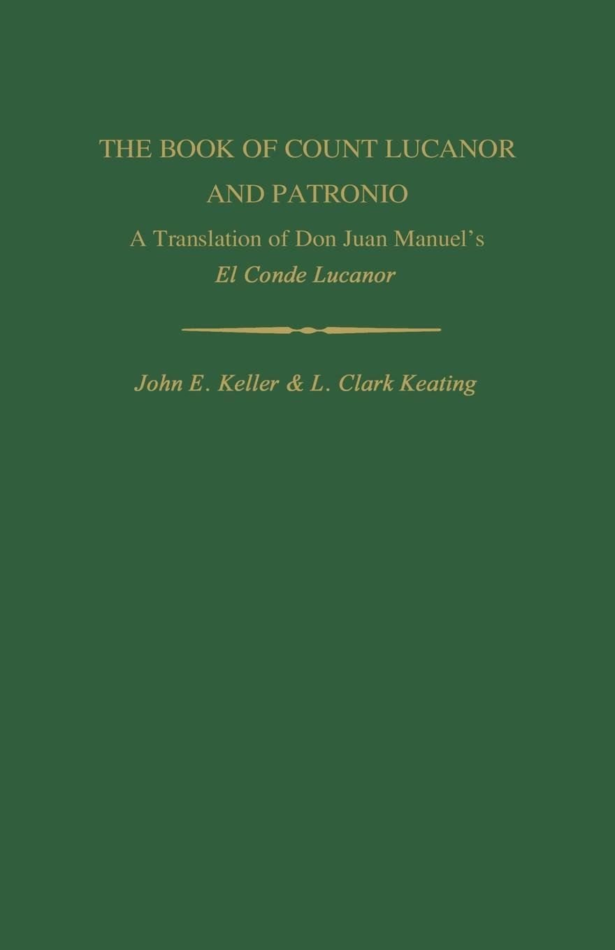 The Book of Count Lucanor and Patronio: A Translation of Don Juan Manuel's El Conde Lucanor (Studies In Romance Languages)