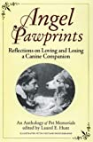 Angel Pawprints: Reflections On Loving and Losing a Canine Companion