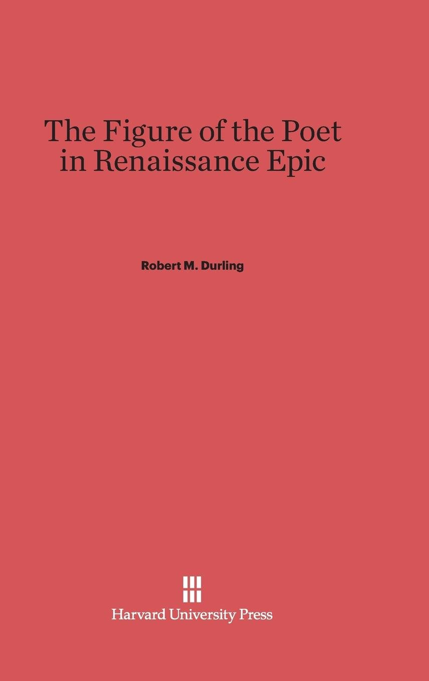 The Figure of the Poet in Renaissance Epic pdf