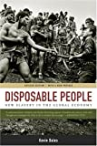 Disposable People: New Slavery in the Global Economy, Kevin Bales, 0520243846