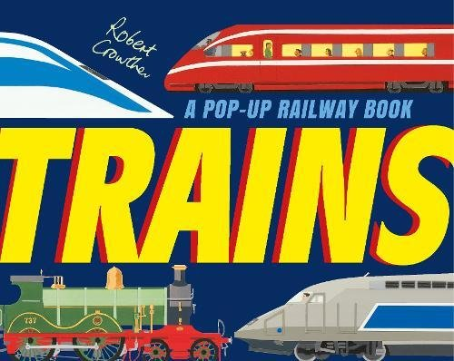Trains (Robert Crowther's Pop-up Transport) pdf