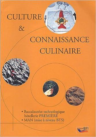 Lire un Culture et connaissance culinaire : Baccalauréat technologique hôtellerie 1e, MAN (mise à niveau BTS) epub, pdf
