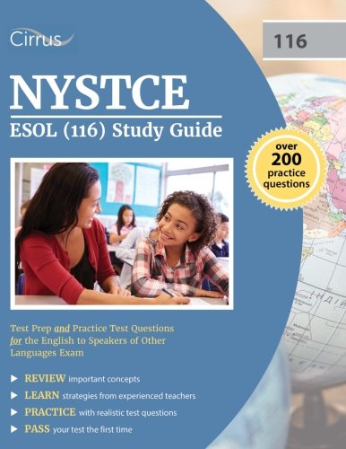 NYSTCE ESOL (116) Study Guide: Test Prep and Practice Test Questions for the English to Speakers of Other Languages Exam by Cirrus Test Prep