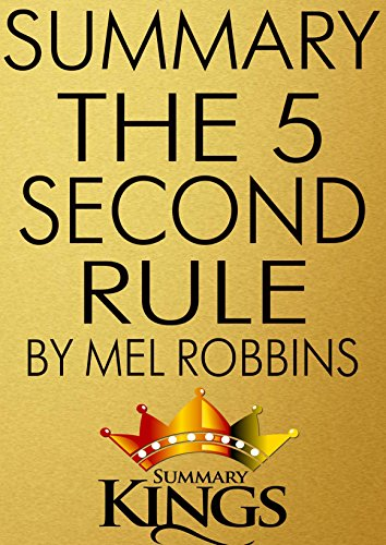 summary-of-the-5-second-rule-by-mel-robbins-transform-your-life-work-and-confidence-with-everyday-co