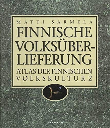 Finnische Volksüberlieferung. Atlas der finnischen Volkskultur 2