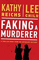 Faking a Murder by Lee Child and Kathy Reichs
