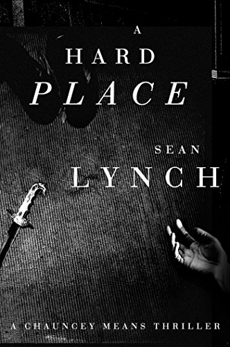 A Hard Place: A Chauncey Means Thriller