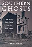 Southern Ghosts, Hans Holzer, 1579124240