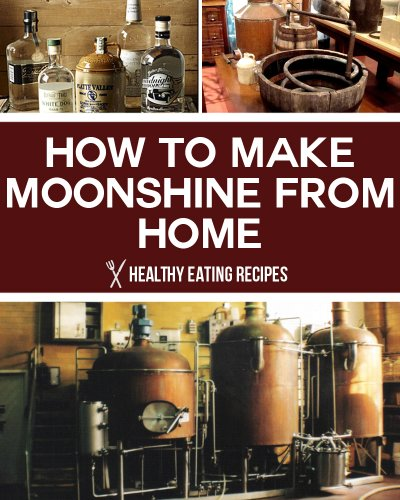 How To Make Moonshine From Home: The Ultimate Home Brewing Guide For Moonshine Mastery!