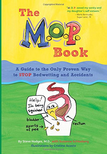 The M.O.P. Book: A Guide to the Only Proven Way to STOP Bedwetting and Accidents
