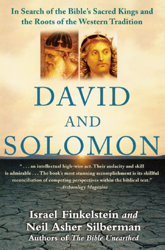 David and Solomon: In Search of the Bible's Sacred Kings and the Roots of the Western Tradition