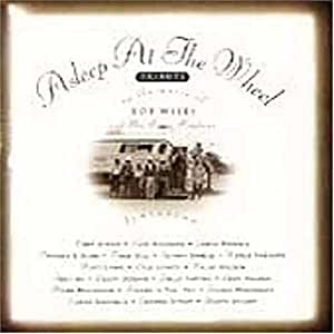 Asleep At The Wheel-Tribute to the Music of Bob Wills & the Texas Playboys