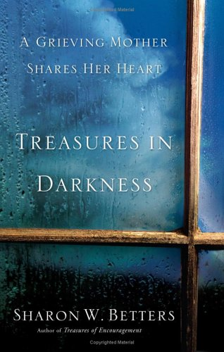 Treasures in Darkness: A Grieving Mother Shares Her Heart ebook