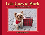 Lola Goes to Work, Marcia Goldman, 1939547008
