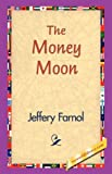 Money Moon, Jeffery Farnol, 1421830663
