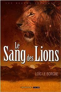 Le sang des lions par Loïc Le Borgne