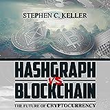 Hashgraph vs. Blockchain: The Future of