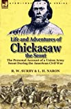 Life and Adventures of Chickasaw, the Scout, R. W. Surby and L. H. Naron, 1782820353