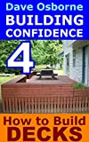 building a gazebo How to Build Decks & Gazebos (BUILDING CONFIDENCE Book 4)