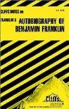Autobiography of Ben Franklin, Cliffs Notes Staff, 0822002167