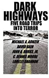 img - for Dark Highways: Five Road Trips into Terror book / textbook / text book