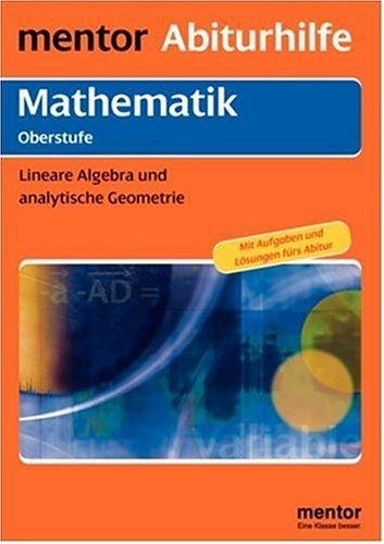 mentor Abiturhilfe: Mathematik Oberstufe: Lineare Algebra und analytische Geometrie