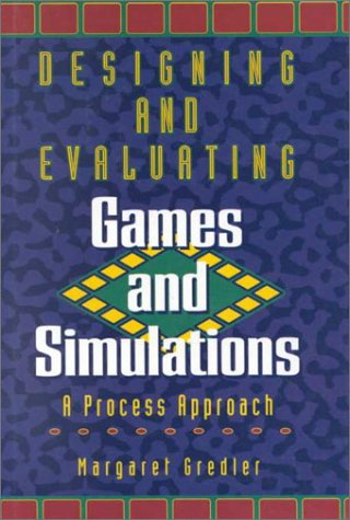 Designing and Evaluating Games and Simulations