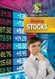 A Teen Guide to Buying Stocks (A Teen Guide to Investing)