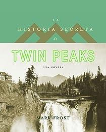 La historia secreta de Twin Peaks par Frost