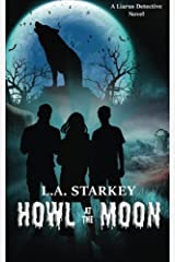 Howl at the Moon (Liarus Detective Novel) (Volume 1) Paperback