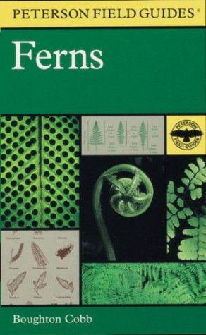 A Field Guide to Ferns and their related families: Northeastern and Central North America with a section on species also found in the British Isles and Western Europe (Peterson Field Guides)