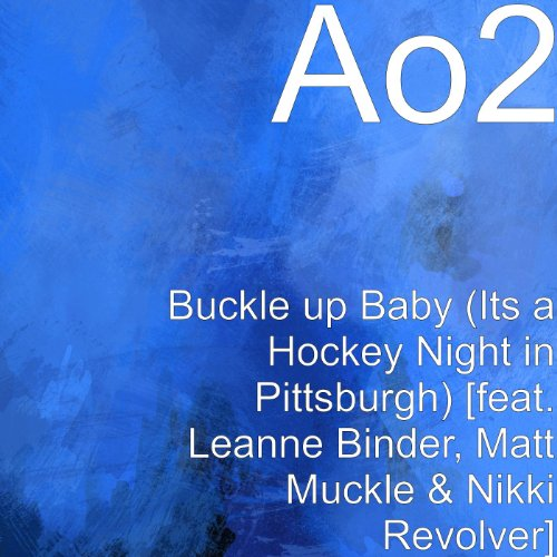 buckle-up-baby-its-a-hockey-night-in-pittsburgh-feat-leanne-binder-matt-muckle-nikki-revolver